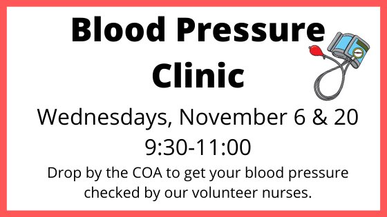 Blood Pressure Clinic Wednesdays, November 20 9:30-11:00