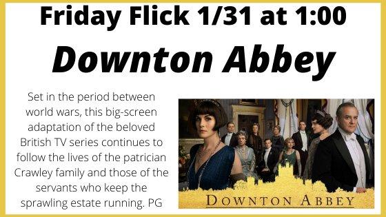 downton abbey friday flick 1/31 at 1:00