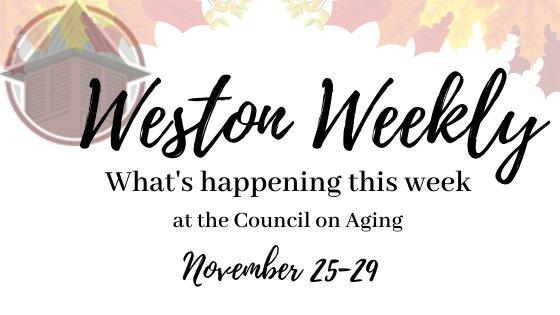 Weston Weekly what's happening this week at the COA November 25-29
