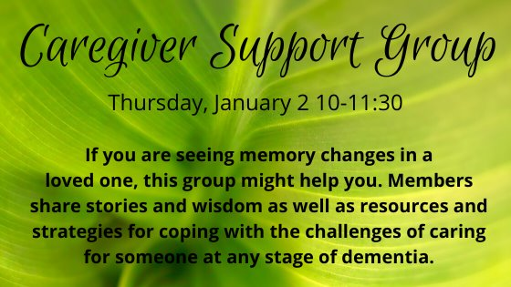 Caregiver support group thursday january 2 10-11:30