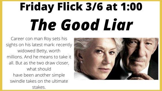 The Good Liar Friday 3/6 1:00