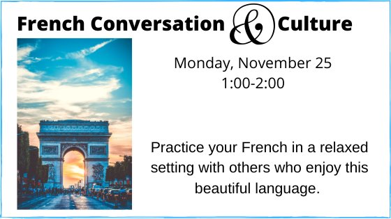 French conversation and culture Monday, November 25 1:00-2:00