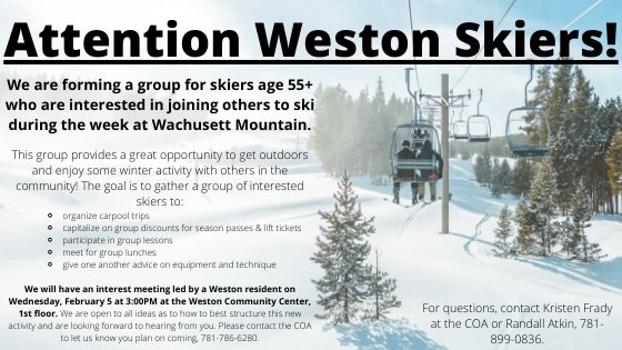 """Ski lift and snow """"we re forming a group for skiers age 55+ who are interested in joining others to ski during the week at Wachusett Mountain. Interest meeting will be held on February 5 at 3PM at the weston community center 1st floor"""""""