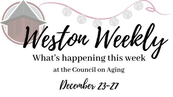 "Weston COA logo, ribbon with bells along top ""weston weekly what's happening this week at the coa december 23-27"""