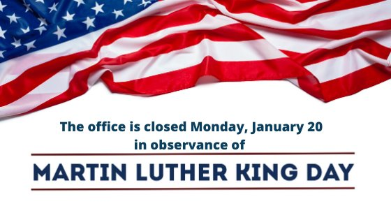 """American flag at top the office is closed january 20 for martin luther king day"""""""