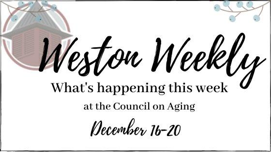 "Weston COA logo of top of barn in top left corner with winter berries in top corners ""weston weekly what's happening at the COA December 16-20"""