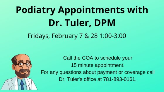 Podiatry February 7 call the COA to schedule your appointment