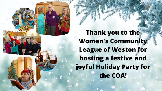 """Images of woman singing, 3 older adult residents, staff members, gingerbread house and tree centerpiece on a table with guitarist in background, tablescape with cookies, background is blue with snow and evergreen branches in corner """"thank you to the women's community league of weston for hosting a festive and joyful holiday party for the coa"""""""
