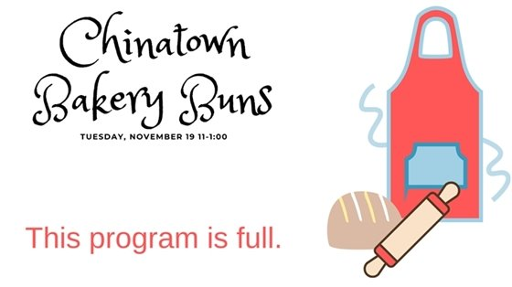 Chinatown Bakery Buns Tuesday November 19 11-1:00 This program is full.