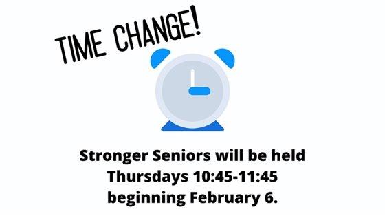 """clock """"time change Stronger seniors will be held thursdays 10:45-11:45 beginning february 6"""""""