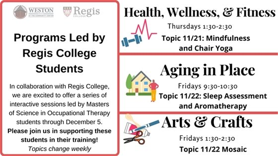 Regis Programs Health wellness and fitness 11/21: mindfulness and chair yoga; aging in place 11/22 sleep assessment and aromatherapy; arts and crafts 11/22 mosaic