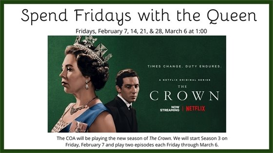 The Crown Fridays February 7, 14, 21, 28 and March 6 at 1:00