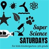 Super Science Saturdays